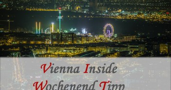 Wohin in Wien – Veranstaltungstipps