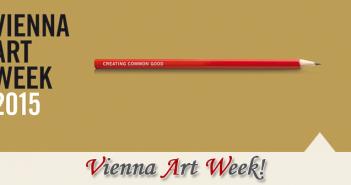 Vienna Art Week 2015 -Creating Common Good 0
