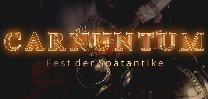 CARNUNTUM – FEST DER  SPÄTANTIKE